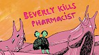 Beverly Kills & Pharmacist