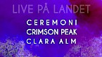 Landet 22/8 - Ceremoni, Crimson Peak, Clara Alm