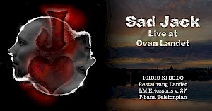 Sad Jack Live at Ovan Landet